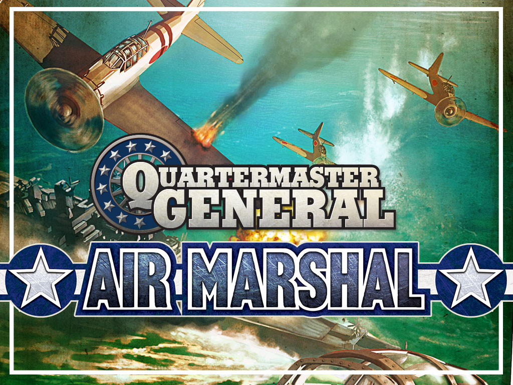 Air Marshal: A Quartermaster General expansion